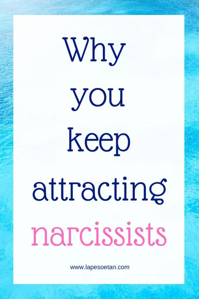 why you keep attracting narcissists www.lapesoetan.com