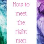Podcast #60: How to meet the right man