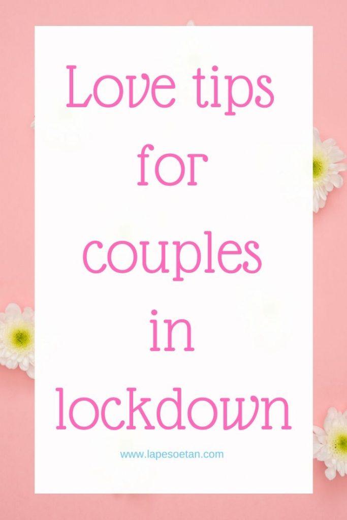 love tips for couples in lockdown www.lapesoetan.com