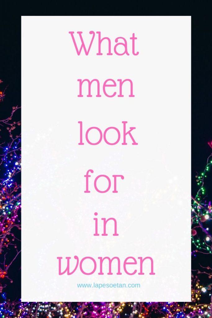 what men look for in women www.lapesoetan.com