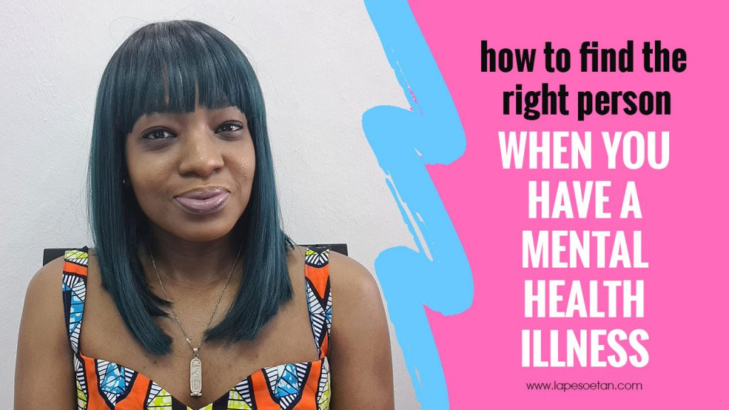 how to find the right person when you have a mental health illness www.lapesoetan.com