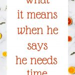 What it means when he says he needs time