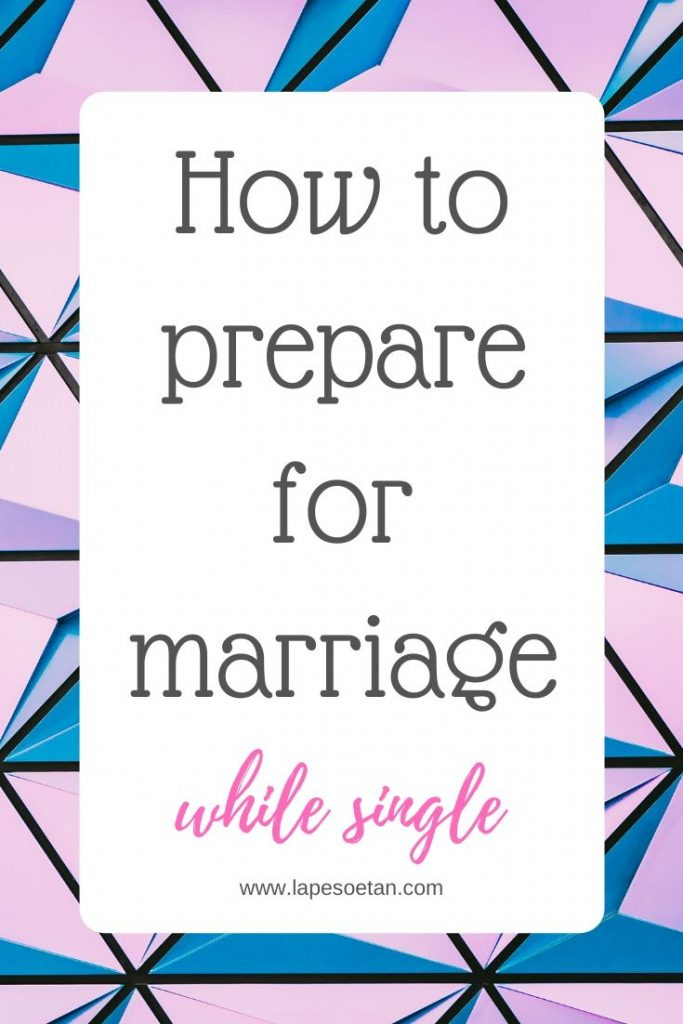 how to prepare for marriage while single www.lapesoetan.com