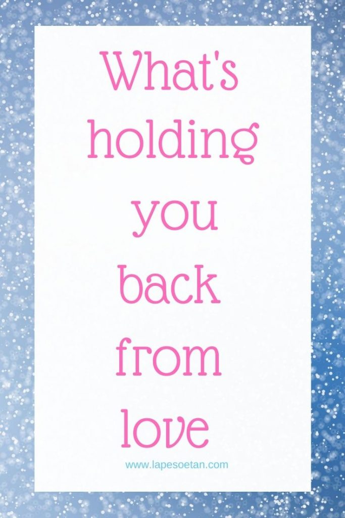 what's holding you back from love PODCAST www.lapesoetan.com