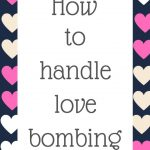How to handle love bombing