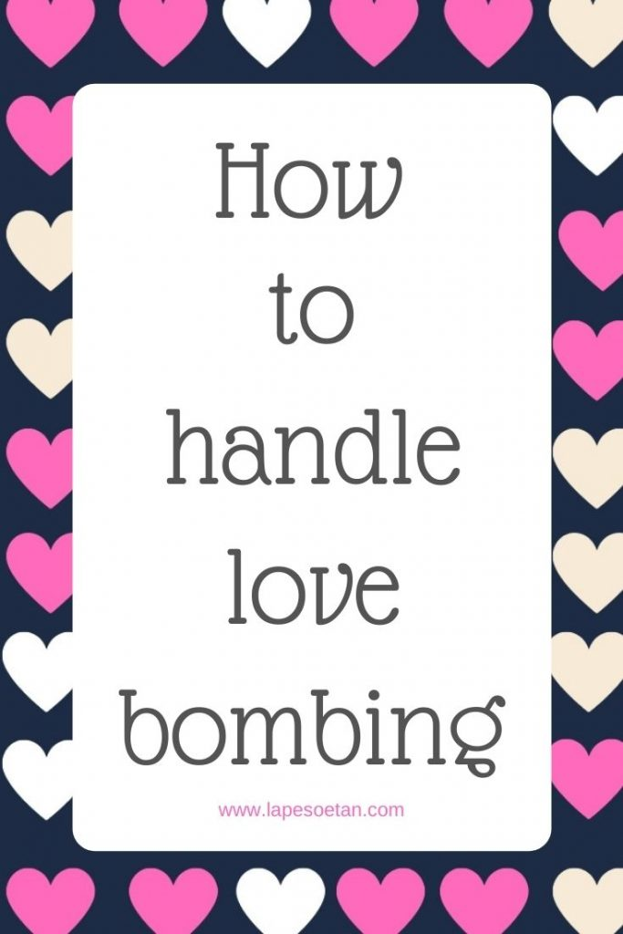 how to handle love bombing www.lapesoetan.com