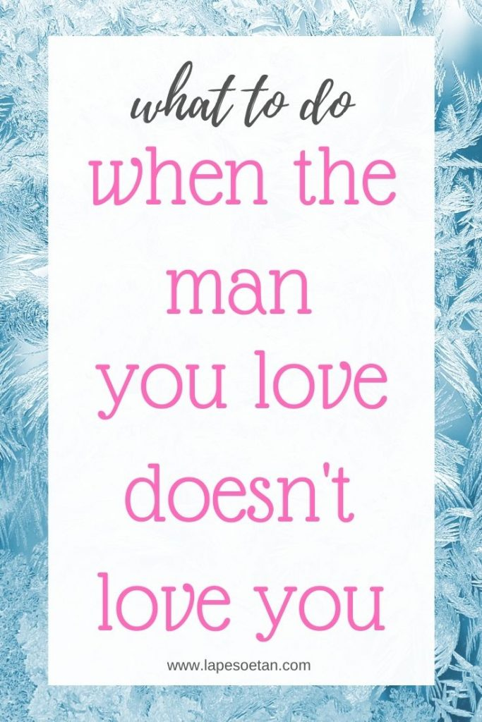 what to do when the man you love doesn't love you PODCAST www.lapesoetan.com