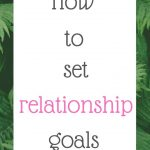 How to set relationship goals