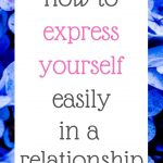 How to express yourself easily in a relationship