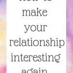 How to make your relationship interesting again