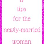 3 tips for the newly-married woman