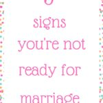 5 signs you're not ready for marriage
