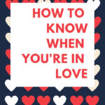 How to know when you're in love