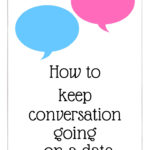 How to keep conversation going on a date