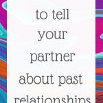What to tell your partner about past relationships