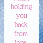 Podcast #64: What's holding you back from love