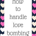 How to handle love bombing