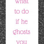 Podcast #69: What to do if he ghosts you