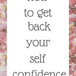 How to get back your self-confidence